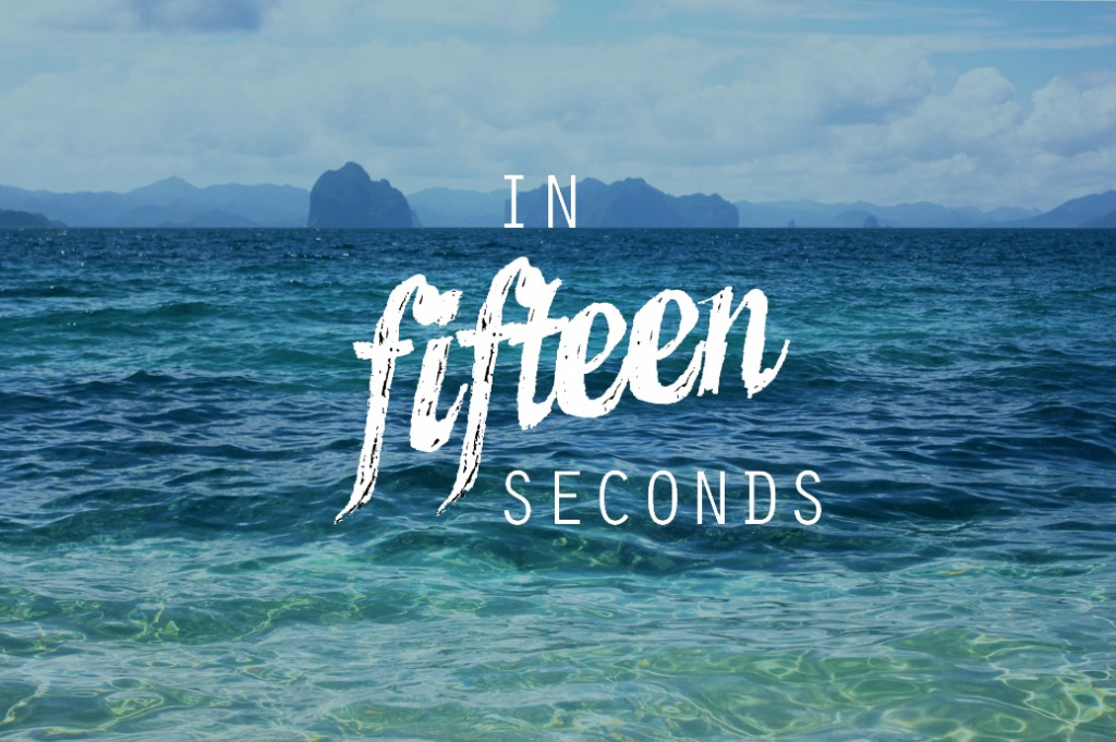 in fifteen seconds